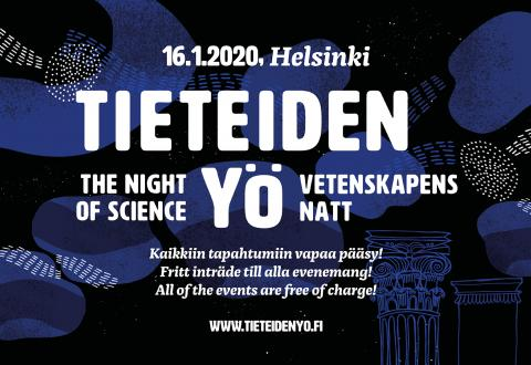 Tieteiden yö. Night of Science. Vetenskaps natt.